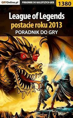 """League of Legends postacie roku 2013 - poradnik do gry - Łukasz """"Qwert"""" Telesiński - ebook"""