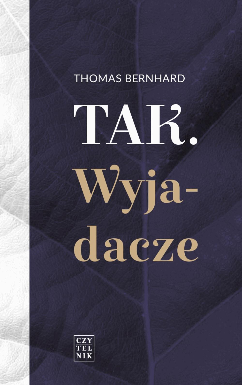 TAK. WYJADACZE - Tylko w Legimi możesz przeczytać ten tytuł przez 7 dni za darmo. - Thomas Bernhard