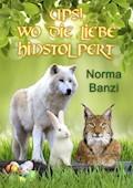 Ups! Wo die Liebe hinstolpert - Norma Banzi - E-Book