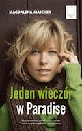 Jeden wieczór w Paradise - Magdalena Majcher - ebook