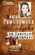 Blondynka na czarnym lądzie - Tylko w Legimi możesz przeczytać ten tytuł przez 7 dni za darmo. - Beata Pawlikowska