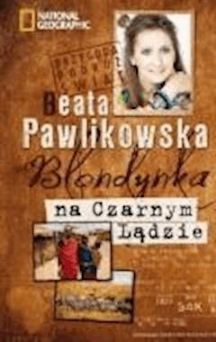 Blondynka na czarnym lądzie - Beata Pawlikowska - ebook