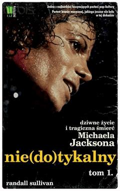 Michael Jackson. Nie(do)tykalny cz. 1 - Randall Sullivan - ebook