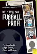 Dein Weg zum Fußballprofi - Michael Köllner - E-Book