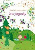 Na jagody - Maria Konopnicka - ebook