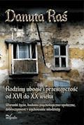 Rodziny ubogie i przestępczość od XVI do XX wieku - Danuta Raś - ebook