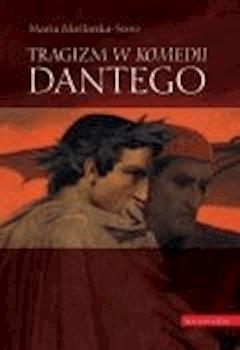 """Tragizm w """"Komedii"""" Dantego - Maria Maślanka-Soro - ebook"""