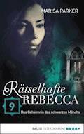 Rätselhafte Rebecca 09 - Marisa Parker - E-Book