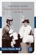 Bekenntnisse des Hochstaplers Felix Krull - Thomas Mann - E-Book