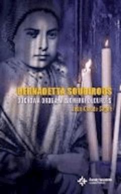 Bernadetta Soubirous. Duchowa droga wizjonerki z Lourdes - Jean-Claude Sagne - ebook