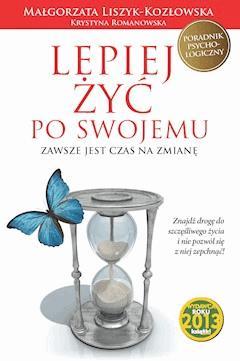 Lepiej żyć po swojemu. Zawsze jest czas na zmianę - Małgorzata Liszyk Kozłowska - ebook