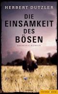 Die Einsamkeit des Bösen - Herbert Dutzler - E-Book