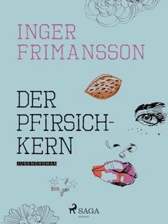 Der Pfirsichkern - Inger Frimansson - E-Book
