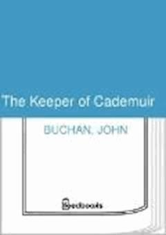 The Keeper of Cademuir - John Buchan - ebook
