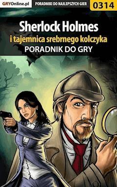 """Sherlock Holmes i tajemnica srebrnego kolczyka - poradnik do gry - Jacek """"Stranger"""" Hałas - ebook"""