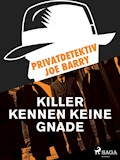 Privatdetektiv Joe Barry - Killer kennen keine Gnade - Joe Barry - E-Book