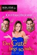Der Gute liegt so nah... - Kristan Higgins - E-Book