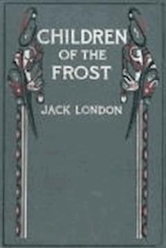 Children of the Frost - Jack London - ebook