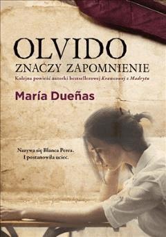 Olvido znaczy zapomnienie - Maria Duenas - ebook
