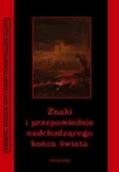 Znaki i przepowiednie nadchodzącego końca świata - Andrzej Sarwa - ebook