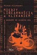 Między linearnością a klikaniem - Michał Klichowski - ebook