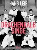 Drachenkalb singe - Hans Leip - E-Book