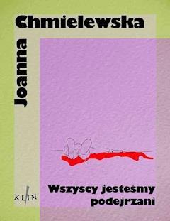 Wszyscy jesteśmy podejrzani - Joanna Chmielewska - ebook