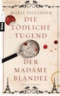 Die tödliche Tugend der Madame Blandel - Marie Pellissier - E-Book