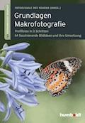 Grundlagen Makrofotografie - Peter Uhl - E-Book