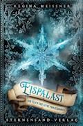 Der Fluch der sechs Prinzessinnen: Eispalast - Regina Meißner - E-Book