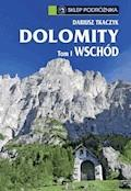 Dolomity. Tom I. Wschód - Dariusz Tkaczyk - ebook