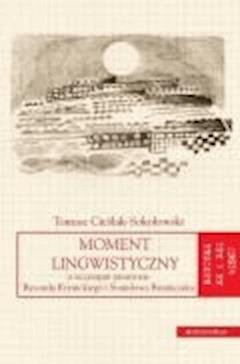Moment lingwistyczny - Tomasz Cieślak-Sokołowski - ebook