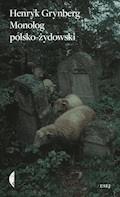 Monolog polsko żydowski - Henryk Grynberg - ebook