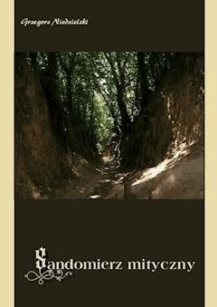 Sandomierz mityczny - Grzegorz Niedzielski - ebook
