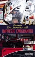 Impresje emigrantki - Aleksandra Englander-Botten - ebook