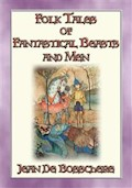 FOLK TALES OF FANTASTIC BEASTS AND MEN - 24 Illustrated Folk and Fairy Tales - Anon E. Mouse - ebook