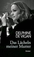 XXL-Leseprobe - Das Lächeln meiner Mutter - Delphine de Vigan - E-Book