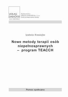 Nowe metody terapii osób niepełnosprawnych – program TEACCH - Izabela Krasiejko - ebook