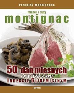 50 dań mięsnych o niskim indeksie glikemicznym - Michel Montignac - ebook