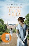 Die Töchter der Tuchvilla - Anne Jacobs - E-Book