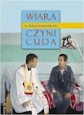 Wiara czyni cuda cz. 1 - Ireneusz Łukanowski - ebook