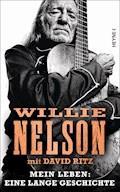 Mein Leben: Eine lange Geschichte - Willie Nelson - E-Book