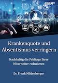 Krankenquote und Absentismus verringern - Frank Mildenberger - E-Book