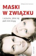 Maski w związku i uczucia, jakie się pod nimi kryją - Wolfgang Hantel-Quitmann - ebook