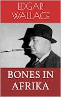 Bones in Afrika - Edgar Wallace - E-Book