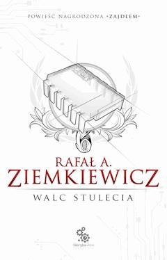Walc Stulecia - Rafał A. Ziemkiewicz - ebook