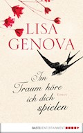 Im Traum höre ich dich spielen - Lisa Genova - E-Book