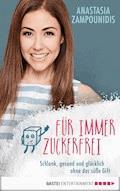 Für immer zuckerfrei - Anastasia Zampounidis - E-Book