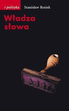 Władza słowa - Stanisław Rosiek - ebook