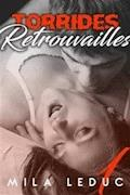 Torrides Retrouvailles (TOME 1) - Mila Leduc - E-Book